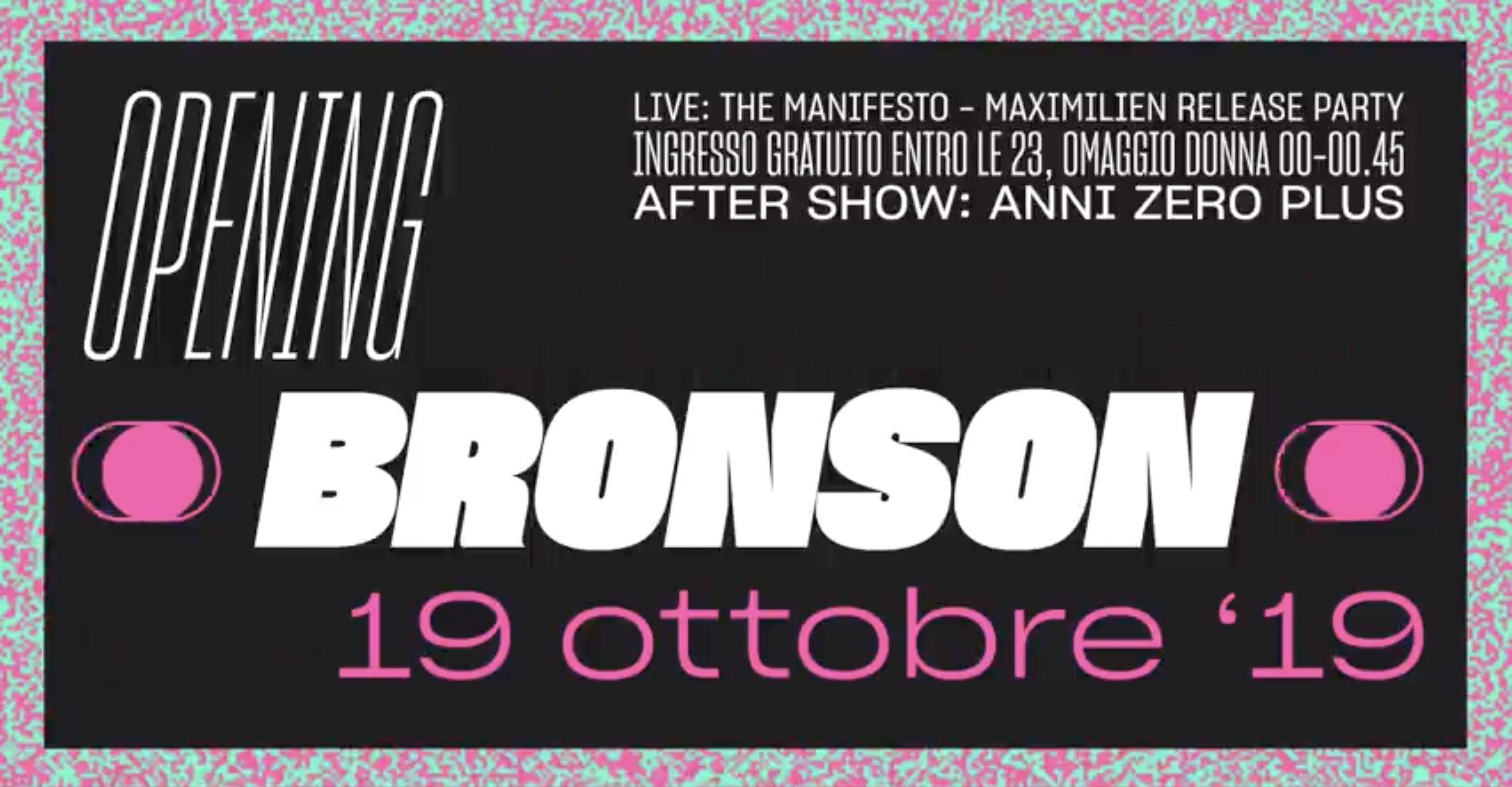 Bronson Opening Party - Live: The Manifesto (free entro le 23)