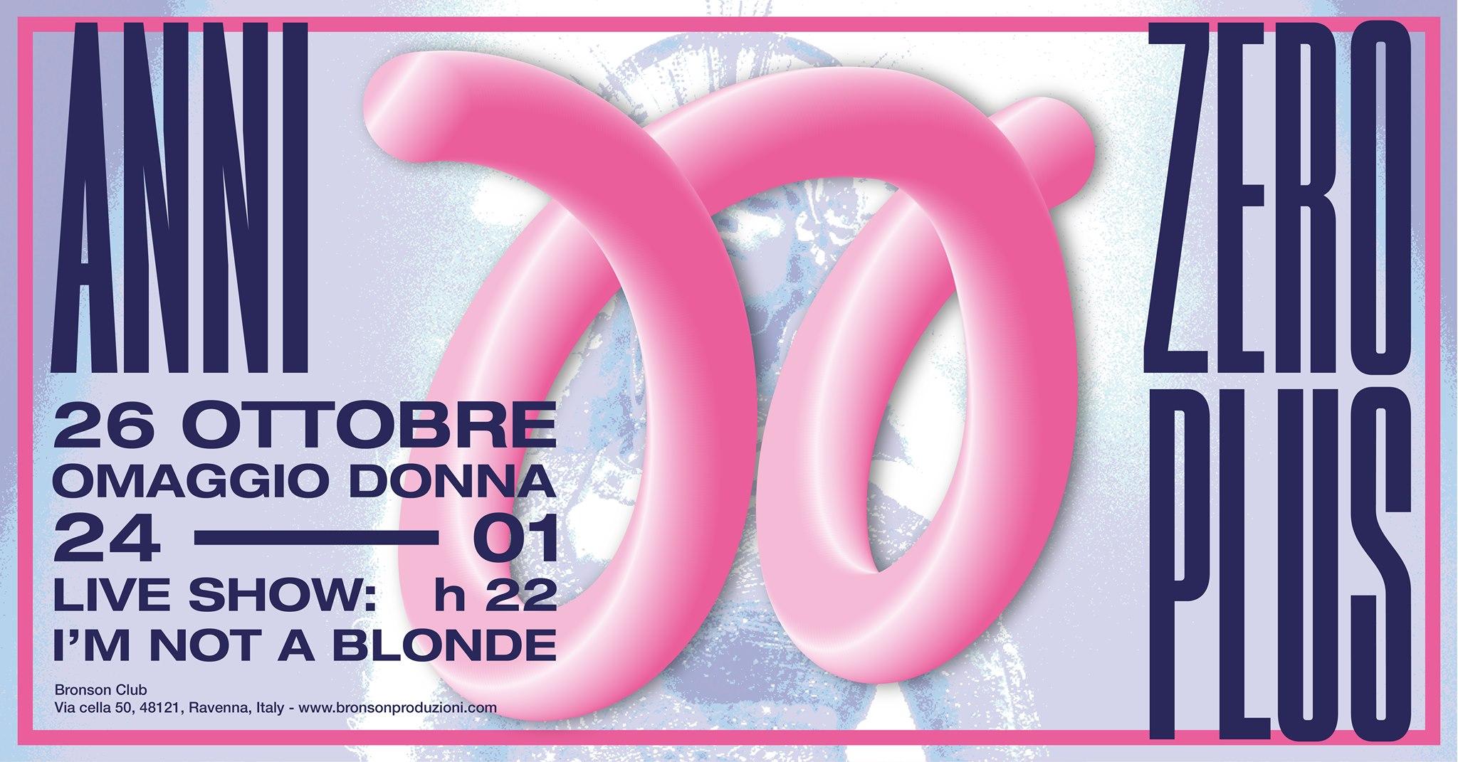 Anni Zero Plus, live: I'm Not A Blonde